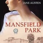Quotes from Mansfield Park, Jane Austen's Most Controversial Novel
