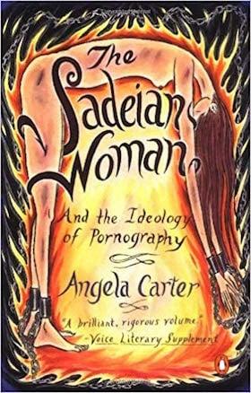 The Sadeian Woman by Angela Carter