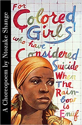 For Colored Girls by Ntozake Shange