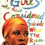 The Enduring Power of For Colored Girls Who Have Considered Suicide by Ntozake Shange