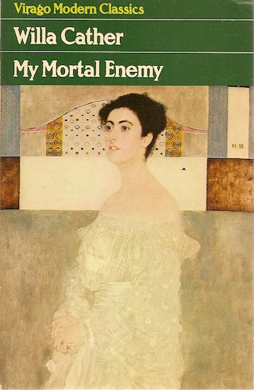 My Mortal Enemy by Willa Cather
