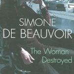 The Woman Destroyed by Simone de Beauvoir