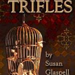 Trifles by Susan Glaspell (full text of the 1916 one-act play)