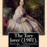 The Tory Lover by Sarah Orne Jewett (1901)