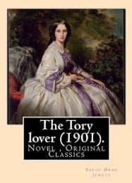 The Tory Lover by Sarah Orne Jewett - 1901