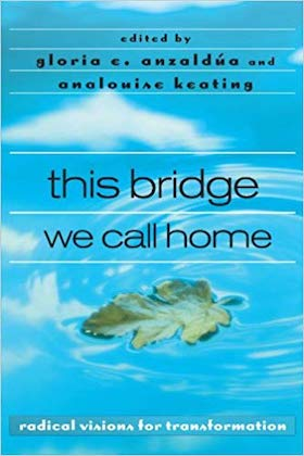this bridge we call home by gloria e. anzaldua