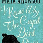 Quotes from I Know Why the Caged Bird Sings by Maya Angelou