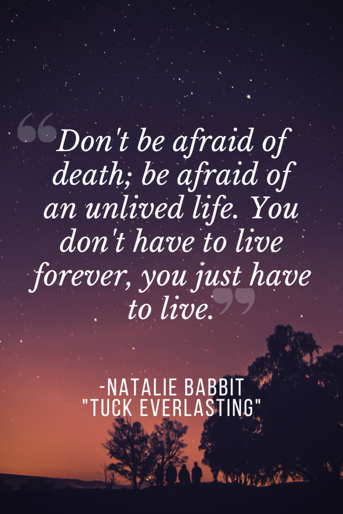 Quote from Tuck Everlasting by Natalie Babbitt