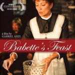 Babette's Feast: The 1958 Short Story by Isak Dinesen, and the 1987 film