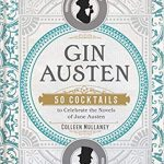 A Jane Austen-Inspired Cocktail from Gin Austen by Colleen Mullaney