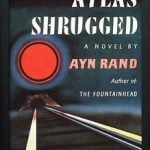 Quotes from Atlas Shrugged by Ayn Rand