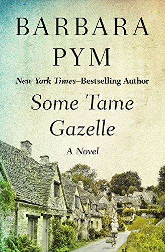 Some Tame Gazelle by Barbara Pym