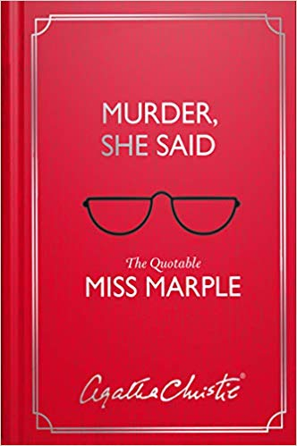 Murder, She Said - the quotable Miss Marple