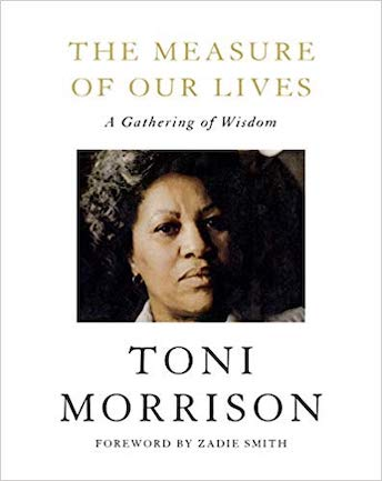 The Measure of Our Lives - Toni Morrison