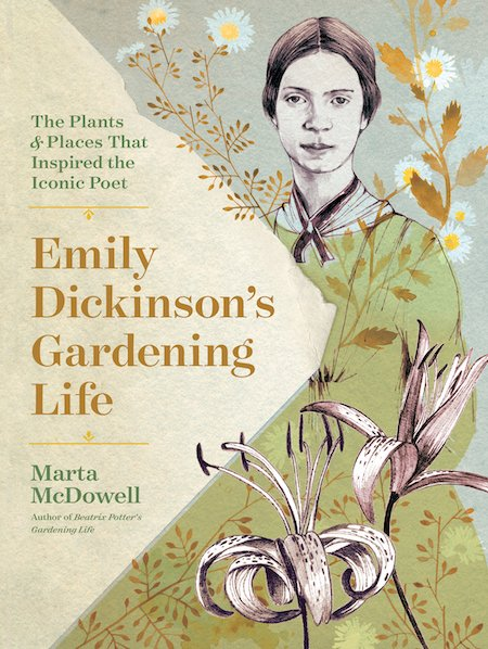 Emily Dickinson's Gardening Life by Marta McDowell Cover