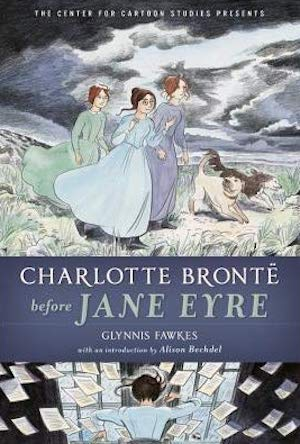 Charlotte Brontë Before Jane Eyre by Glynnis Fawkes