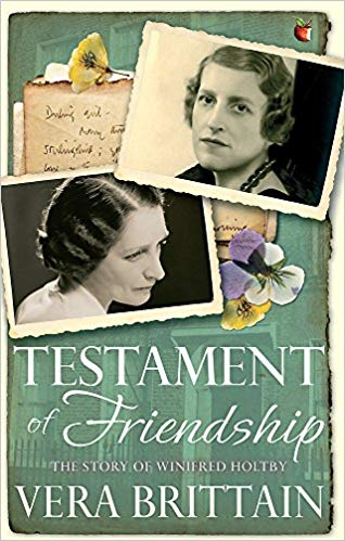 Testament of Friendship - the story of Winifred Holtby by Vera Brittain