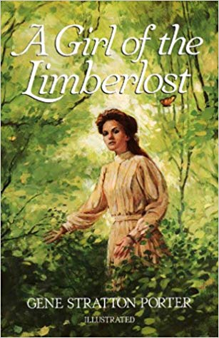 A Girl of the Limberlost by Gene Stratton-Porter