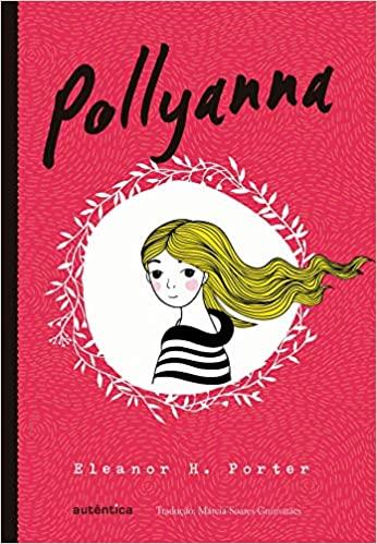 Pollyanna by Eleano rH. Porter