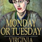Monday or Tuesday by Virginia Woolf — a 1921 short story (full text)