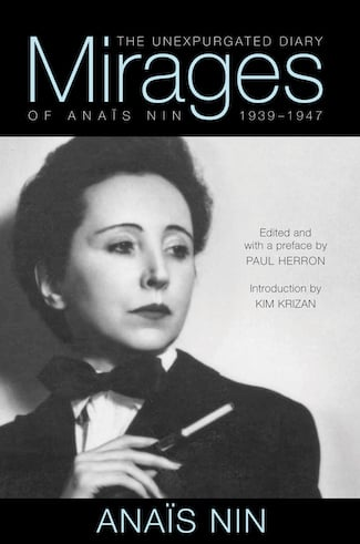 Mirages - The Unexpurgated Diary of Anais Nin 1939-1947