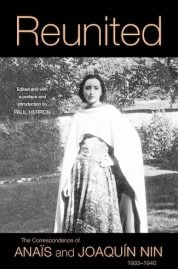 Reunited - The correspondence of Anais and Joaquin Nin