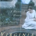 """A Haunted House"" by Virginia Woolf (full text)"