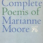 The Complete Poems of Marianne Moore (1967 edition)
