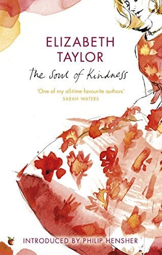 The soul of kindness by Elizabeth Taylor