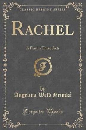 Rachel by Angelna Weld Grimke