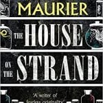 The House on the Strand by Daphne du Maurier (1969)