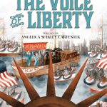 Forgotten Suffragists for Younger Readers: The Voice of Liberty by Angelica Shirley Carpenter