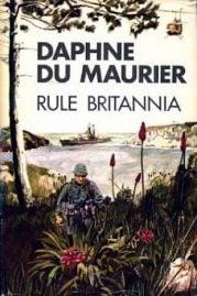 rule britannia by Daphne du Maurier (1972)