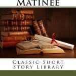 A Wagner Matinee by Willa Cather – 1904 short story (full text)
