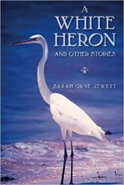 A white heron and other stories by Sarah Orne Jewett