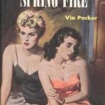 Spring Fire by Vin Packer (Marijane Meaker), a Lesbian Pulp Classic