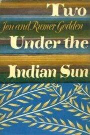 Two under the indian sun by Jon & Rumer Godden