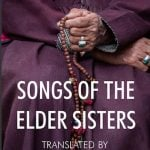 Selections from Songs of the Elder Sisters (the Therīgāthā)