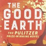 The Good Earth by Pearl S. Buck: An Appreciation