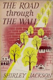 The Road Through The Wall by Shirley Jackson 1948