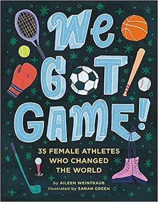 We got game by Aileen Weintraub