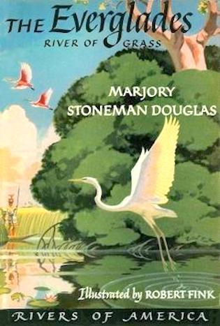 Everglades- River of Grass by Marjorie Stoneman Douglas
