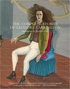 The Complete Stories of Leonora Carrington, 2017