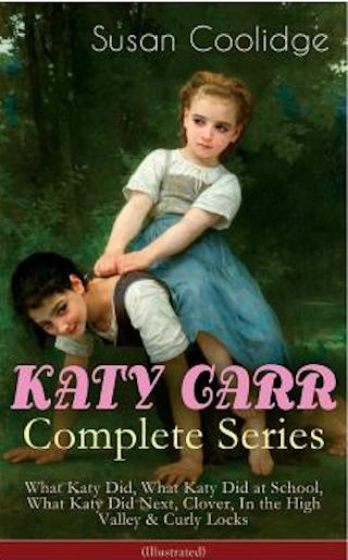 The complete What Katy Did series by Susan Coolidge