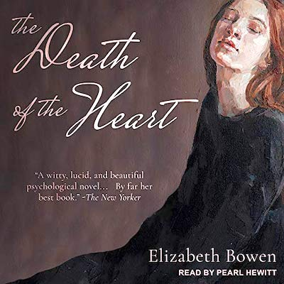 The death of the heart audiobook by Elizabeth Bowen